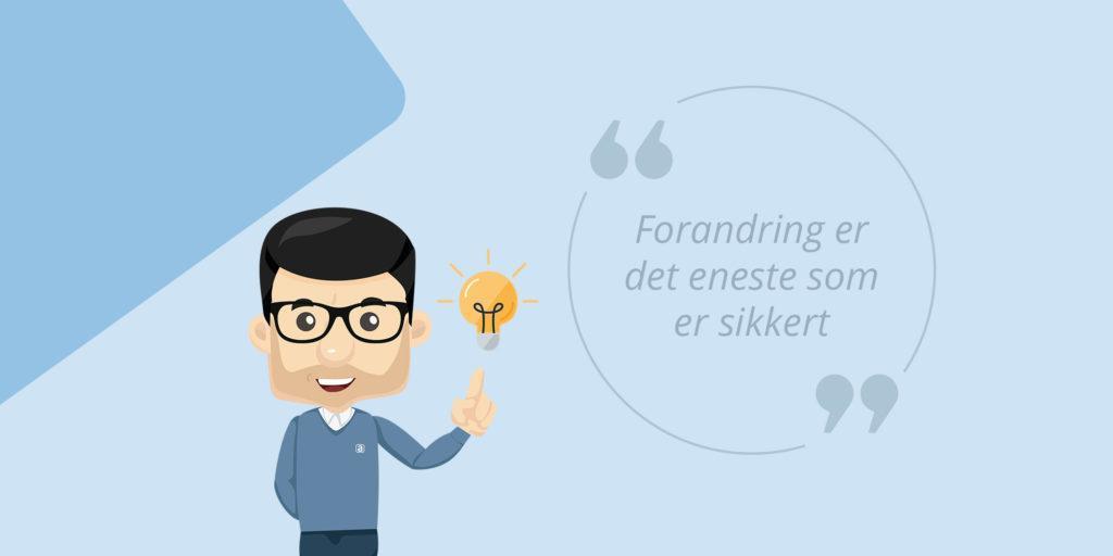 """Citat af Lars de Nully: """"Forandring er det eneste som er sikkert"""""""
